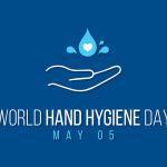 World Hand Hygiene Day: 05 May