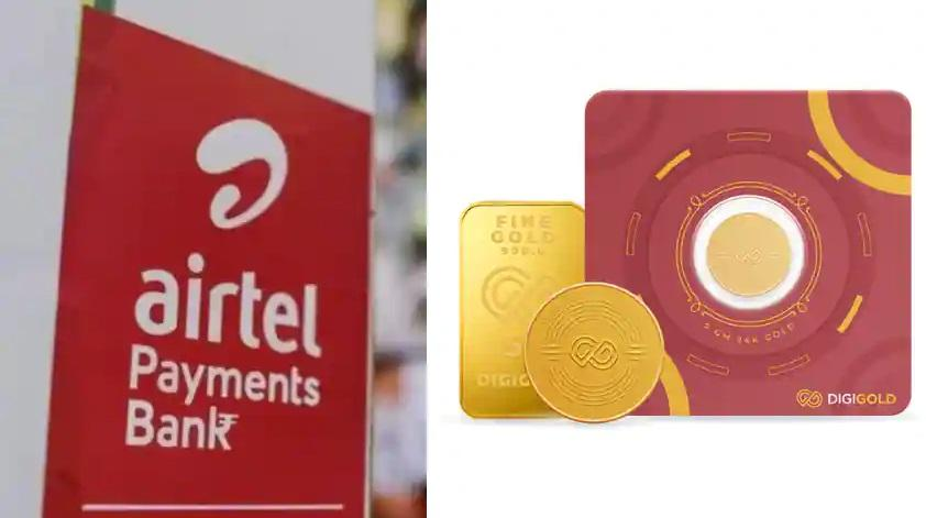 Airtel Payments Bank launches Digigold_40.1