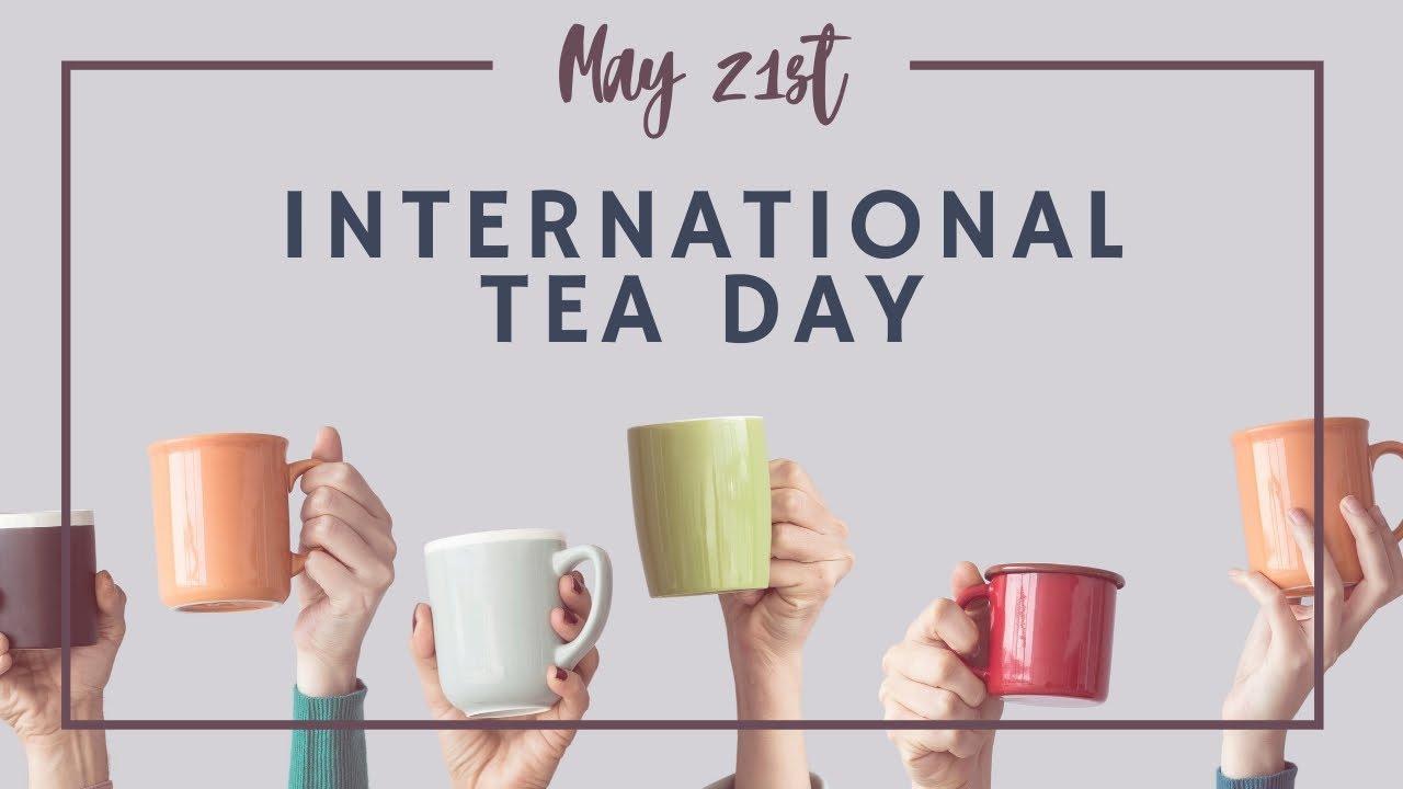 International Tea Day observed globally on 21st May | আন্তর্জাতিক চা দিবস 21 মে বিশ্বব্যাপী পালন করা হয়_40.1