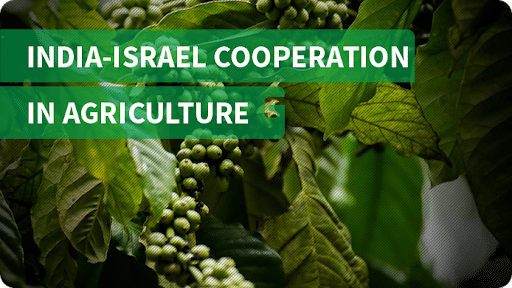 India-Israel signs 3-year program for Cooperation in Agriculture_40.1