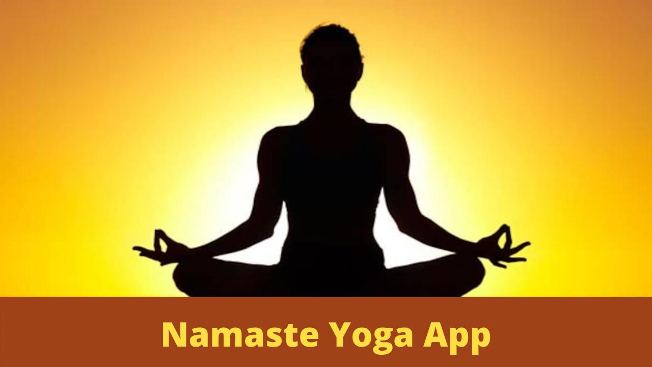 Ministry of Ayush Launches 'Namaste Yoga' App | आयुष मंत्रालयाने 'नमस्ते योगा' अॅप लाँच केले_40.1