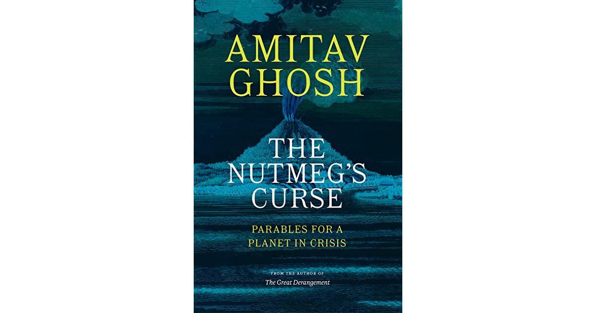 Amitav Ghosh's new book 'The Nutmeg's Curse'_40.1