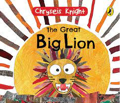 """A book titled """"The Great Big Lion"""" written by child prodigy Knight_40.1"""