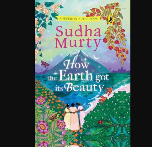 """A book title """"How the Earth Got Its Beauty"""" authored by Sudha Murty_40.1"""