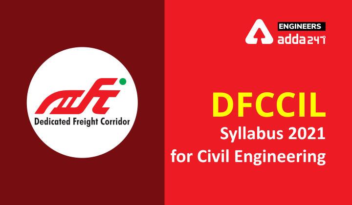 DFCCIL Recruitment 2021 DFCCIL Syllabus Civil Engineering