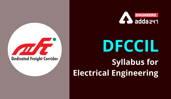 DFCCIL Electrical Syllabus 2021