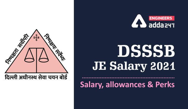 DSSSB JE Salary 2021