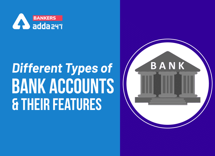 types of bank accounts and its features